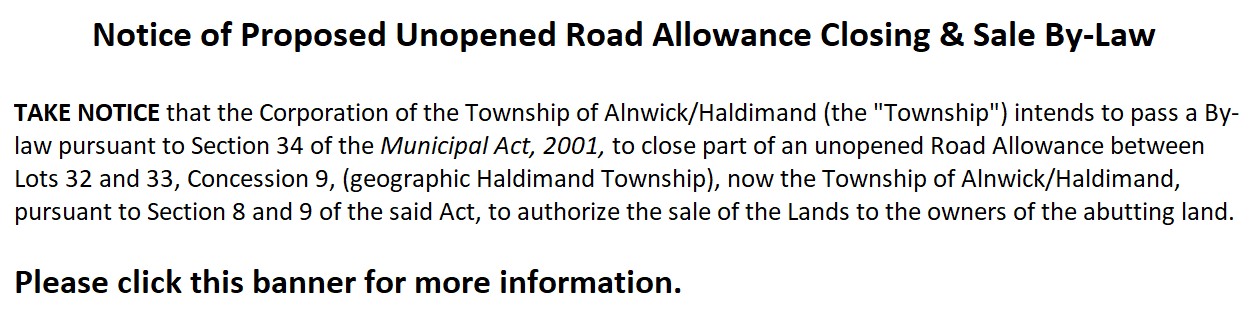 Notice of Proposed Unopened Road Allowance Closing & Sale By-Law